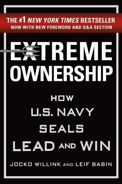Extreme Ownership: How US Navy SEALs Lead and Win by Jocko Willink and Leif Babin