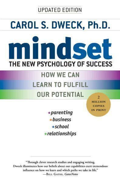 Mindset: the New Psychology for Success by Carol Dweck